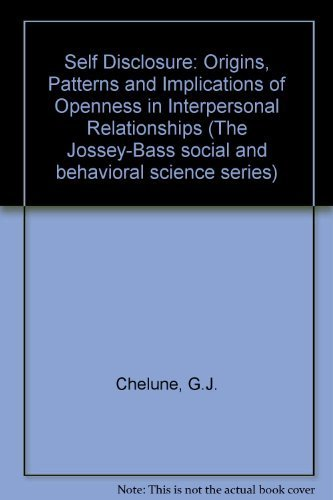 9780875894331: Self Disclosure: Origins, Patterns and Implications of Openness in Interpersonal Relationships (The Jossey-Bass social and behavioral science series)