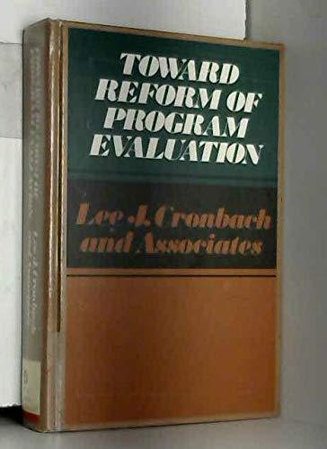 Toward Reform of Program Evaluation: Aims, Methods,: Cronbach