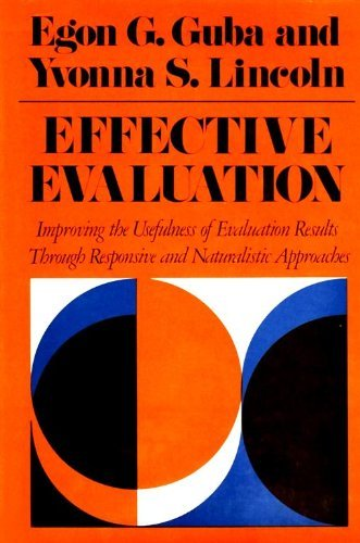 9780875894935: Effective Evaluation: Improving the Usefulness of Evaluation Results Through Responsive and Naturalistic Approaches (Jossey Bass Higher & Adult Education Series)