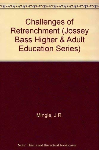 9780875895079: Challenges of Retrenchment: Strategies in Consolidation Programs, Cutting Costs, and Reallocating Resources (Jossey Bass Higher & Adult Education Series)