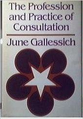THE PROFESSION AND PRACTICE OF CONSULTATION: Gallessich, June
