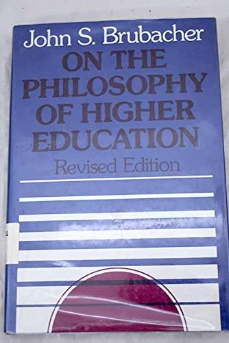 On the Philosophy of Higher Education (Jossey: Brubacher, John S.