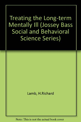 9780875895536: Treating the Long-Term Mentally Ill (JOSSEY BASS SOCIAL AND BEHAVIORAL SCIENCE SERIES)