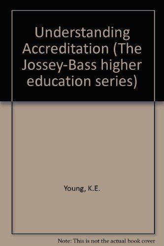9780875895703: Understanding Accreditation (The Jossey-Bass higher education series)