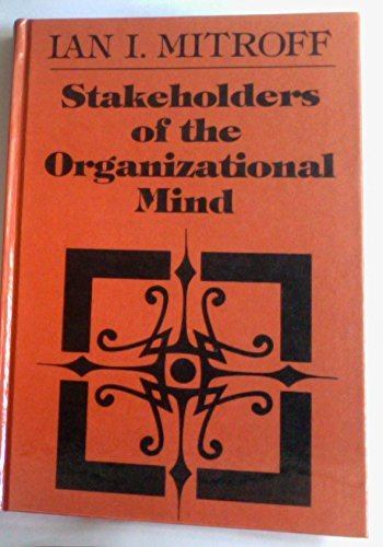9780875895802: Stakeholders of the Organizational Mind: Toward a New View of Organizational Policy Making (The Jossey-Bass Management Series)