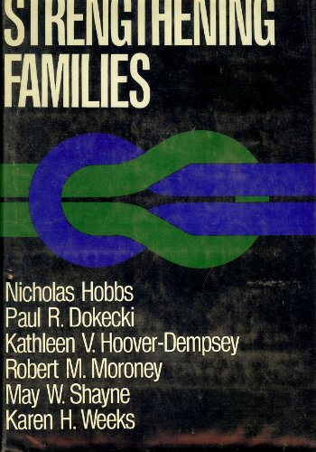 9780875895963: Strengthening Families (Jossey Bass Social and Behavioral Science Series)