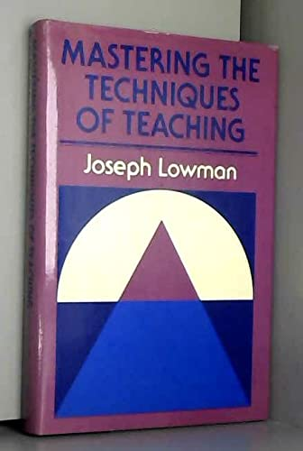 9780875895987: Mastering the Techniques of Teaching (The Jossey-Bass higher education series)