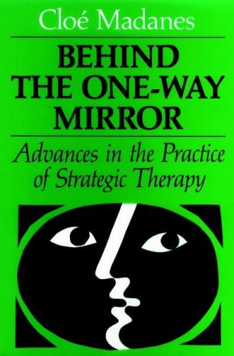 9780875895994: Behind the One-way Mirror: Advances in the Practice of Strategic Therapy (Society & Behavioural Science)