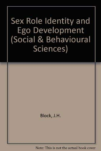 Sex Role Identity and Ego Development (Jossey Bass Social and Behavioral Science Series): Block, ...
