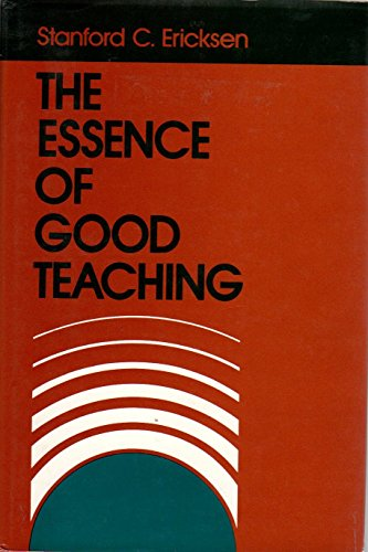9780875896151: The Essence of Good Teaching: Helping Students Learn and Remember What They Learn (Jossey Bass Higher & Adult Education Series)
