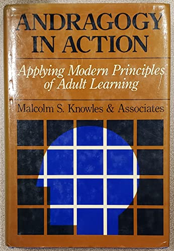 9780875896212: Andragogy in Action: Applying Modern Principles of Adult Learning (The Jossey-Bass higher education series)