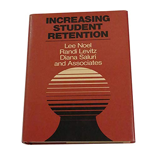 9780875896243: Increasing Student Retention: Effective Programs and Practices for Reducing the Dropout Rate (Jossey Bass Higher & Adult Education Series)