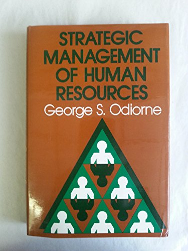 Strategic Management of Human Resources: A Portfolio: George S. Odiorne