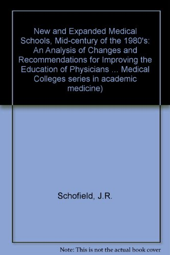 New/expanded Med Schools (Association of American Medical Colleges series in academic medicine) (0875896286) by Schofield