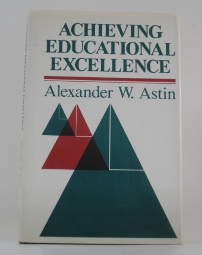 9780875896366: Achieving Educational Excellence: A Critical Assessment of Priorities and Practices in Higher Education (Jossey Bass Higher & Adult Education Series)