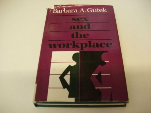 9780875896564: Sex and the Workplace: The Impact of Sexual Behavior and Harassment on Women, Men, and Organizations (Jossey Bass Business & Management Series)