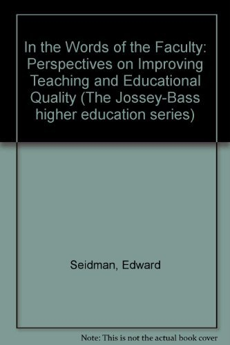 9780875896694: In the Words of the Faculty: Perspectives on Improving Teaching and Educational Quality in Community Colleges (Jossey Bass Higher & Adult Education Series)