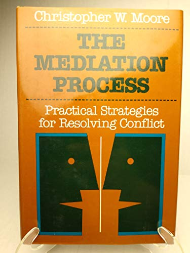 9780875896731: The Mediation Process. Practical Strategies for Resolving Conflict