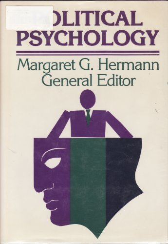 Political Psychology: Contemporary Problems and Issues (JOSSEY: Margaret G. Hermann