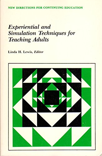 9780875897127: Experiential and Simulation Techniques for Teaching Adults (New Directions for Continuing Education)