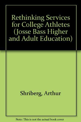 Rethinking Services for College Athletes (Josse Bass: Arthur Shriberg