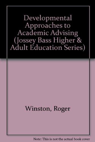 9780875899206: Developmental Approaches to Academic Advising (Jossey Bass Higher & Adult Education Series)