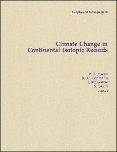 Climate Change in Continental Isotopic Records (Geophysical: Peter K. Swart,
