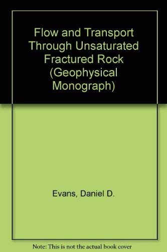 Flow and Transport Through Unsaturated Fractured Rock (Geophysical Monograph): Evans, Daniel D.