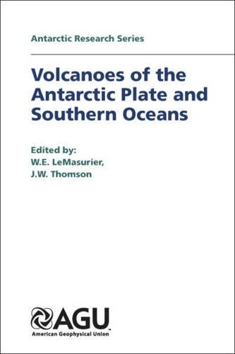 9780875901725: Volcanoes of the Antarctic Plate and Southern Oceans (Antarctic Research Series)