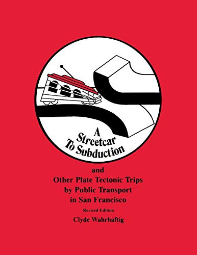 9780875902340: Streetcar to Subduction and Other Plate Tectonic Trips by Public Transport in San Francisco (Special Publications)