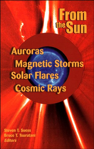 9780875902920: From the Sun: Auroras, Magnetic Storms, Solar Flares, Cosmic Rays (Special Publications)