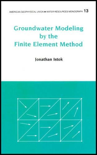 9780875903170: Groundwater Modeling by the Finite Element Method (Water Resources Monograph)