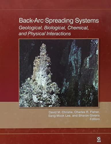 Back-ARC Spreading Systems: Geological, Biological, Chemical, and Physical Interactions (Paperback)