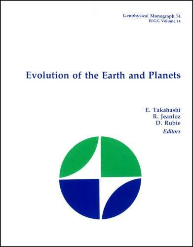 Evolution of the Earth and Planets.: Takahashi, E ; Jeanloz, R [Eds]
