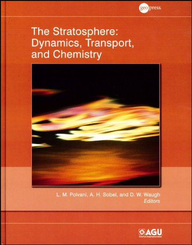 9780875904795: The Stratosphere: Dynamics, Transport, and Chemistry (Geophysical Monograph Series)