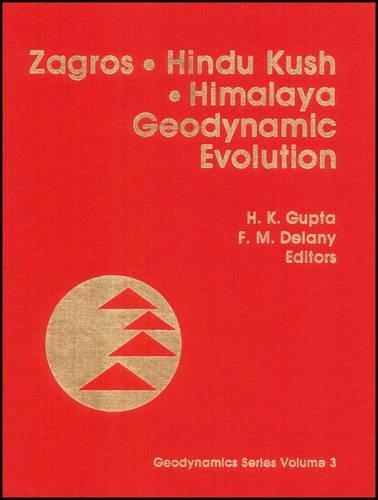 Zagros, Hindu Kush, Himalaya: Geodynamic Evolution (Geodynamics Series, V. 3): Frances M. Delany, ...