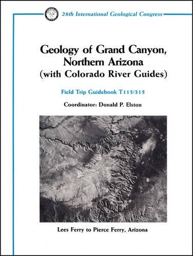 9780875906423: Geology of Grand Canyon, Northern Arizona With Colorado River Guides: Lees Ferry to Pierce Ferry, Arizona (Field Trip Guidebook (American Geophysical Union), T115/315.)