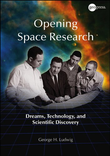 9780875907338: Opening Space Research: Dreams, Technology, and Scientific Discovery (Special Publications)