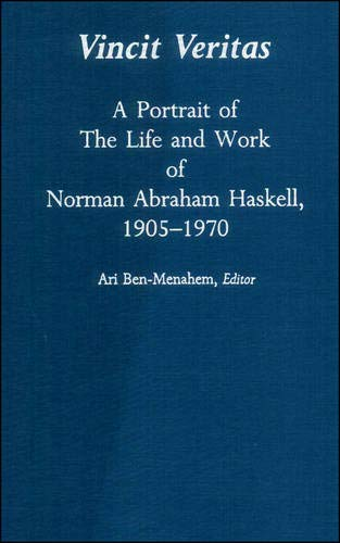 9780875907628: Vincit Veritas: A Portrait of the Life and Work of Norman Abraham Haskell, 1905 - 1970 (Special Publications)