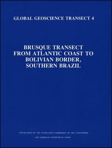 Brusque Transect from Atlantic Coast to Bolivian Border, Southern Brazil (Global Geoscience ...