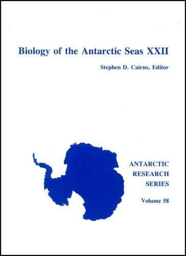 Biology of the Antarctic Seas XXII [Antarctic Research Series Volume 58]: Cairns, Stephen D., ed.