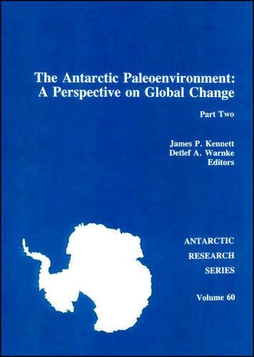 9780875908380: The Antarctic Paleoenvironment: A Perspective on Global Change, Part Two (Antarctic Research Series)