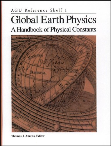 9780875908519: Global Earth Physics: A Handbook of Physical Constants (AGU Reference Shelf)