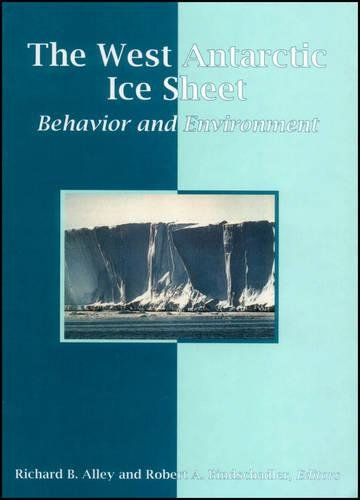 The West Antarctic Ice Sheet: Behavior and Environment (Antarctic Research Series)