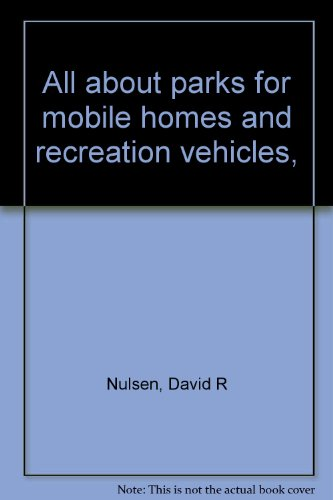 All about parks for mobile homes and recreation vehicles,: Nulsen, David R