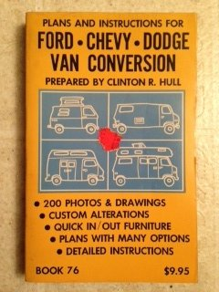 9780875930763: Ford-Chevy-Dodge van conversion: Quick in, quick out furniture plans with many options