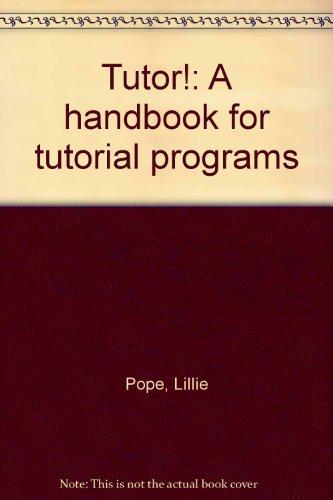 9780875941394: Tutor!: A handbook for tutorial programs