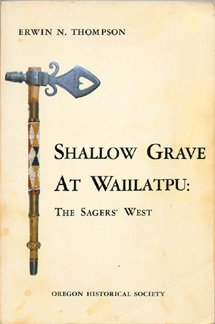 Shallow Grave at Waiilatpu: The Sagers' West