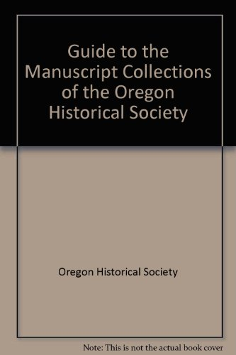 Oregon Historical Society Manuscripts Collections: Oregon Historical Society