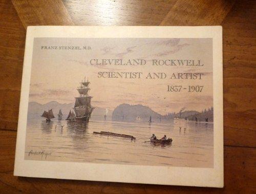 Cleveland Rockwell, Scientist and Artist, 1837-1907: Stenzel, Franz;Rockwell, Cleveland
